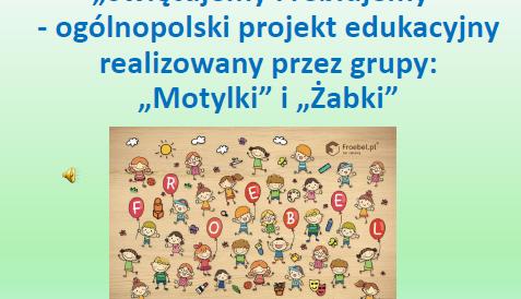 """Podsumowanie Ogólnopolskiego Projektu Edukacyjnego """"Świętujemy Freblujemy"""""""